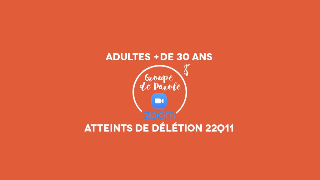Groupe de Parole 22q11 pour les adultes +de 30 ans